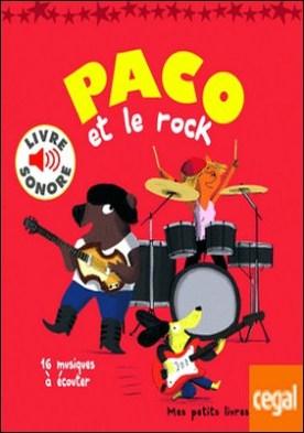Paco et le rock. 16 musiques à écouter
