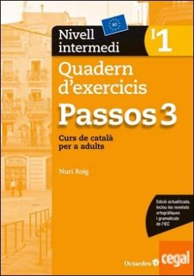 Passos 3. Quadern d'exercicis. Nivell intermedi 1 . Nivell intermedi. Curs de català per a no catalanoparlants