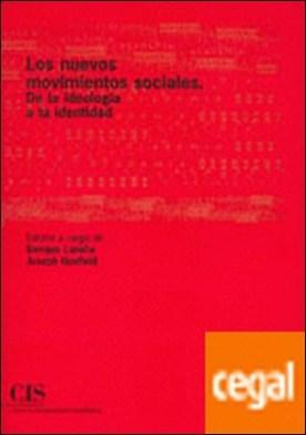 Los nuevos movimientos sociales . De la ideología a la identidad