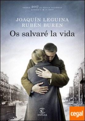 Os salvaré la vida . Premio 2017 de Novela Histórica Alfonso X El Sabio