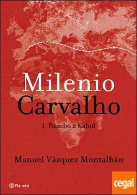 Milenio Carvalho. I. Rumbo a Kabul