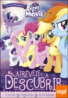 My Little Pony. The Movie. Atrévete a descubrir . Actividades con pegatinas