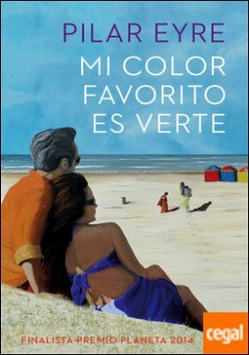 Mi color favorito es verte . Finalista Premio Planeta 2014