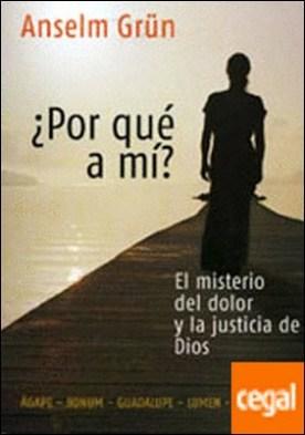 ¿Por qué a mí? . El misterio del dolor y la justicia de Dios