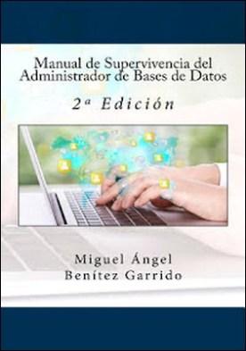 Manual de Supervivencia del Administrador de Bases de Datos: 2ª Edición
