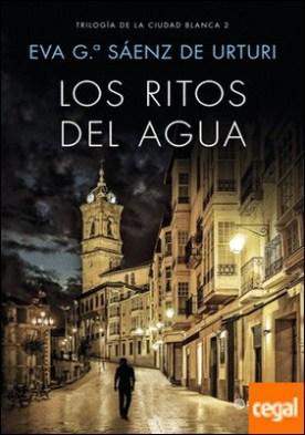 Los ritos del agua . Trilogía de La Ciudad Blanca 2