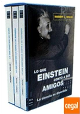 Lo que einstein contó a sus amigos. Estuche 3 volúmenes . La Ciencia Es Divertida