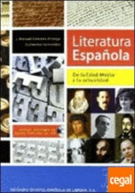 Literarura española. De la Edad Media a la actualidad . De la Edad Media hasta la actualidad