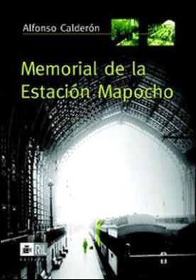 Memorial de la Estación Mapocho por Alfonso Calderón