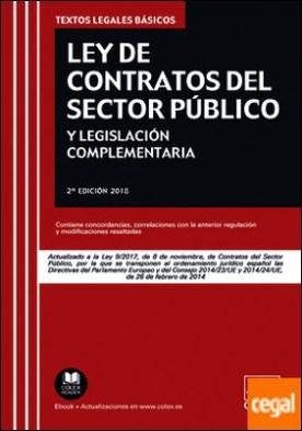 Ley de Contratos del Sector Público y legislación complementaria . Actualizado a la Ley 9/2017 de 8 de noviembre
