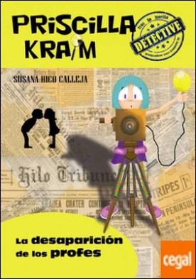 Priscilla Kraim 8. La desaparición de los profes por RICO CALLEJA, SUSANA