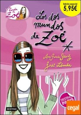 Los dos mundos de Zoé. Edición especial 5,95â?¬