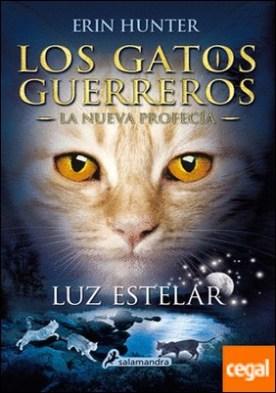 Luz estelar . Los gatos guerreros - La nueva profecía IV