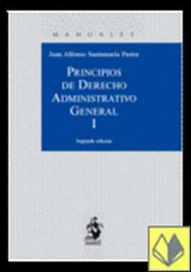 PRINCIPIOS DE DERECHO ADMINISTRATIVO GENERAL. Tomo II . SEGUNDA EDICION