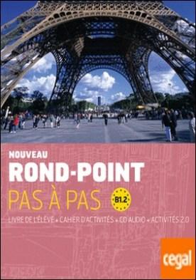 Nouveau Rond-Point pas à pas. Libro del alumno + Cuaderno de ejercicios + CD. Nivel B1.2