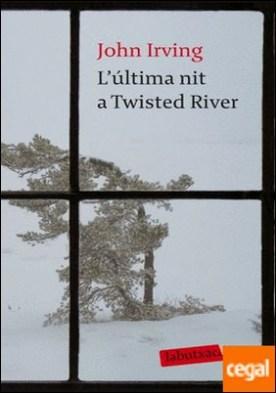 L'última nit a Twisted River por Irving, John PDF