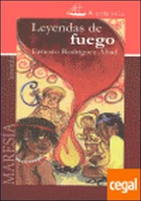 Leyendas de fuego por Rodríguez Abad, Ernesto J. PDF