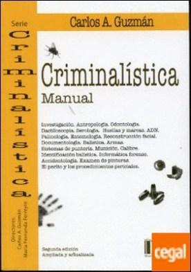 MANUAL DE CRIMINALISTICA . Manual por GUZMAN,CARLOS A.
