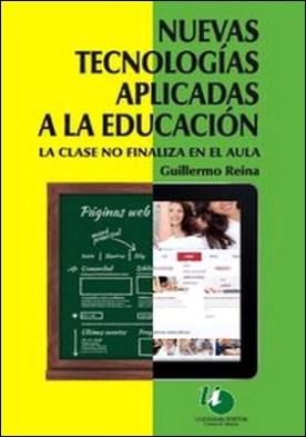 Nuevas tecnologías aplicadas a la educación por Guillermo Reina PDF