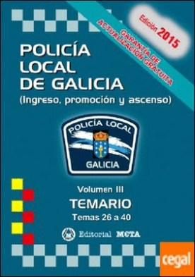 POLICIA LOCAL VOLUMEN III 3 TEMAS 26 A 40 EDICION 2015 (INGRESO PROMOCIÓN Y ASC