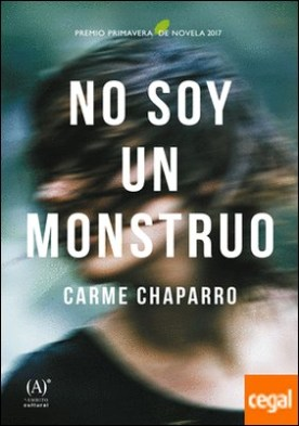 No soy un monstruo . Premio primavera de novela 2017