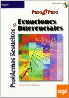 Problemas resueltos de ecuaciones diferenciales por LOPEZ RODRIGUEZ, MANUEL PDF