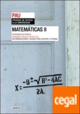 Matemáticas II. Universidades de Andalucía . Exámenes oficiales resueltos. Recomendaciones y ayudas para superar la prueba