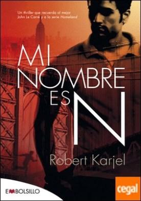 Mi nombre es N . Un thriller que recuerda al mejor John Le Carré y a la serie Homeland