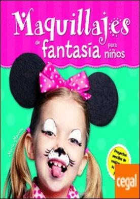 Maquillajes de Fantasía para Niños . Proyectos Sencillos de Realizar con su Paso a Paso