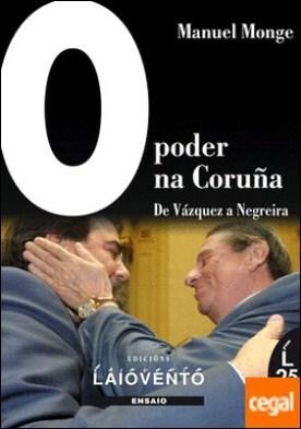 O poder na Coruña . De Vázquez a Negreira