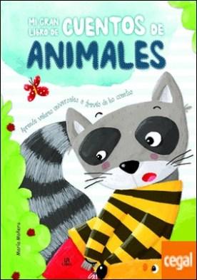 Mi Gran Libro de Cuentos de Animales . Aprende Valores Universales a Través de los Cuentos