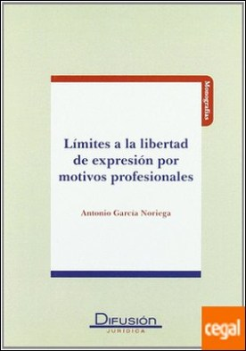 LIMITES A LA LIBERTAD DE EXPRESION POR MOTIVOS PROFESIONALES