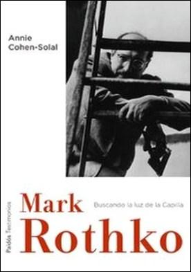 Mark Rothko. Buscando la luz de la Capilla