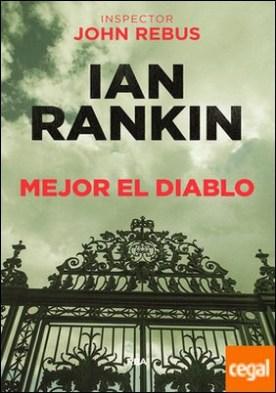 Mejor el diablo (john rebus, 21) por RANKIN, IAN PDF