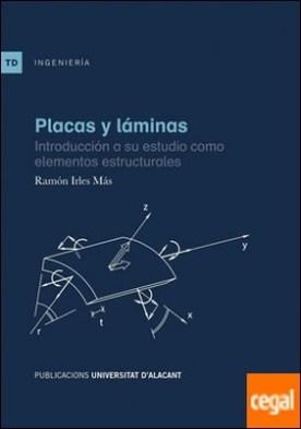 Placas y láminas . Introducción a su estudio como elementos estructurales por Irles Mas, Ramón PDF