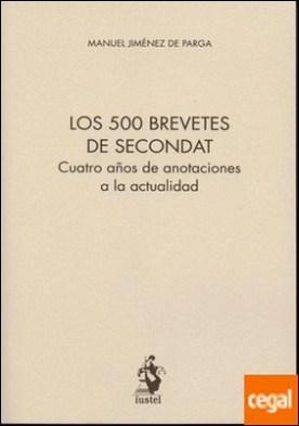 Los 500 brevetes de secondat . cuatro años de anotaciones a la actualidad por Jiménez de Parga, Manuel PDF