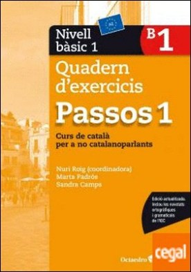 Passos 1. Quadern d'exercicis. Nivell Bàsic 1 . Nivell Bàsic.Curs de català per a no catalanoparlants por Roig Martínez, Núria PDF