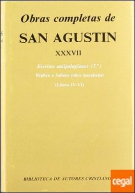 Obras completas de San Agustín. XXXVII: Escritos antipelagianos (5.º): Réplica a Juliano (Libros IV-VI) . Escritos antipelagianos 5