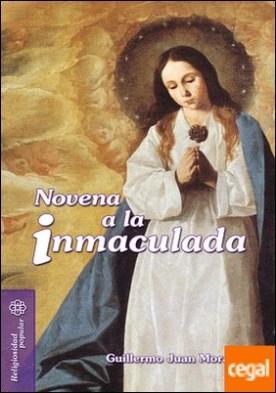 Novena a la Inmaculada por Juan Morado, Guillermo PDF