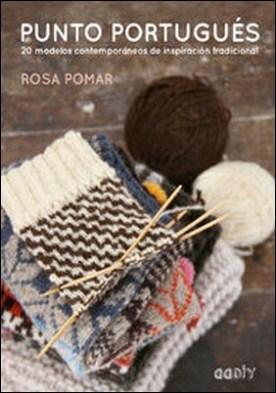 Punto portugués. 20 modelos contemporáneos de inspiración tradicional