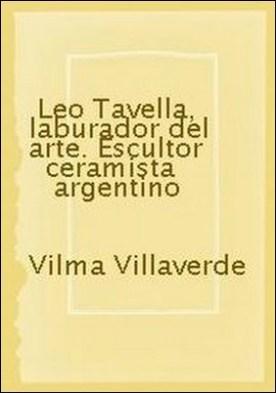 Leo Tavella, laburador del arte. Escultor ceramista argentino