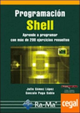 Programación Shell . aprende a programar con más de 200 ejercicios resueltos por Gómez López, Julio PDF
