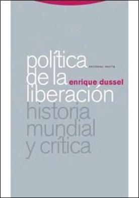 Política de la Liberación: Historia mundial y crítica por Enrique Dussel PDF