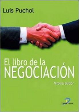 Libro de la negociación, El. 3ª edic. por Luis Puchol Moreno PDF