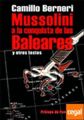 Mussolini a la conquista de las Baleares y otros textos