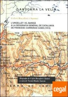 L'URGELLET I EL BARIDÀ A LA GEOGRAFIA GENERAL DE CATALUNYA DE FRANCESC CARRERAS