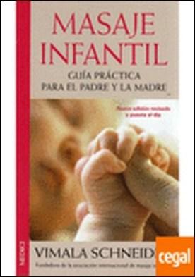 Masaje infantil . Guia practica para el padre y la madre por Schneider, V. PDF