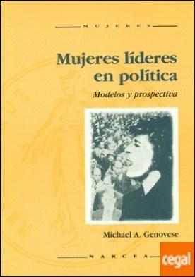 Mujeres líderes en política . Modelos y prospectiva