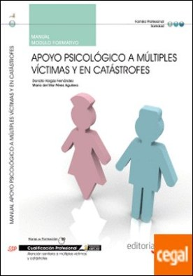 Manual Apoyo Psicológico a múltiples Víctimas y en Catástrofes. Cualificaciones Profesionales