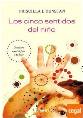 Los cinco sentidos del niño . Descubre cuál define a tu hijo